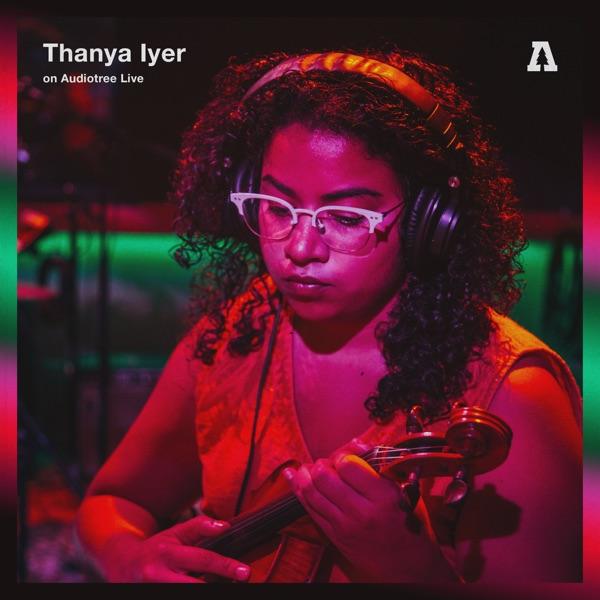 Thanya Iyer on Audiotree Live - EP