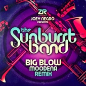 Joey Negro presents the Sunburst Band : Big Blow (Moodena Remix) - Single