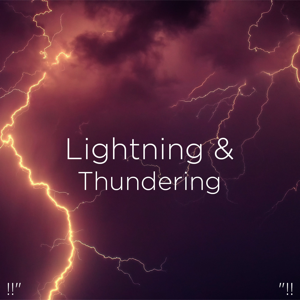 "Thunderstorm Sound Bank & Thunderstorm Sleep - !!"" Lightning & Thundering ""!!"