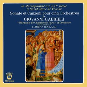 Florian Hollard, Harmonie de Chambre de Paris & Orchestre de Chambre de Paris - Gabrielli - Sonates et canzoni pour 5 orchestres