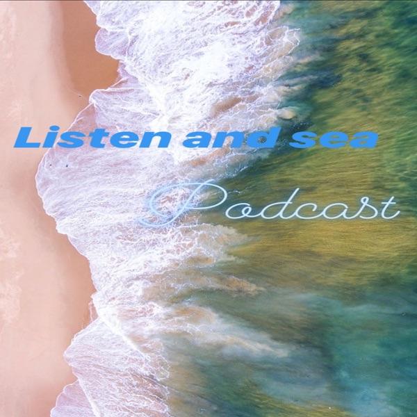 Listen and Sea
