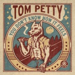 Tom Petty - You Don't Know How It Feels (Home Recording)