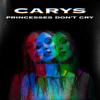 CARYS - Princesses Don't Cry (Nightcore Remix) artwork