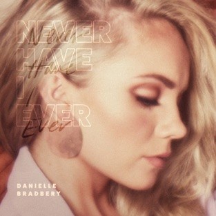 Danielle Bradbery – Never Have I Ever – Single [iTunes Plus AAC M4A]