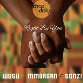 Chop Daily - Right by You (feat. Sonzi)