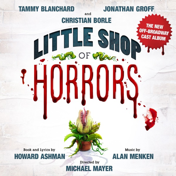 Little Shop of Horrors (The New Off-Broadway Cast Album)