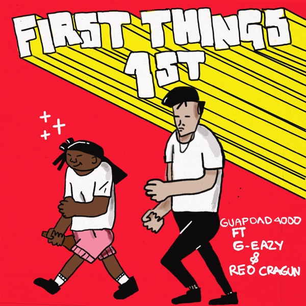 First Things First (feat. G-Eazy and Reo Cragun) - Single
