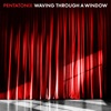Waving Through a Window - Single, Pentatonix