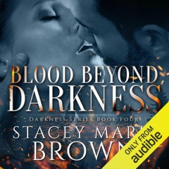 Blood Beyond Darkness: Darkness Series, Volume 4 (Unabridged)