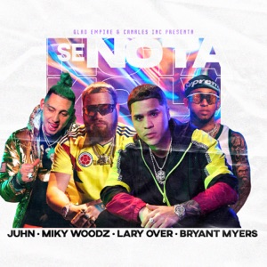 Juhn, Miky Woodz & Bryant Myers - Se Nota feat. Lary Over