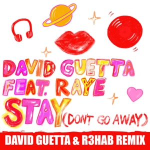 Stay (Don't Go Away) [feat. Raye] [David Guetta & R3HAB Remix] - Single