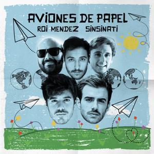 Roi Méndez & Sinsinati - Aviones De Papel