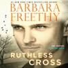 Barbara Freethy - Ruthless Cross  artwork