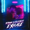 Exhale by R3HAB & Ella Vos