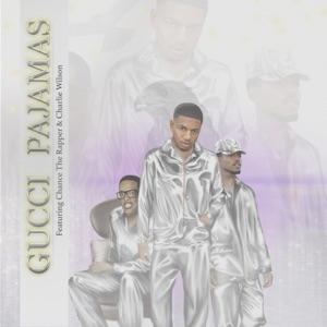 Gucci Pajamas (feat. Chance the Rapper and Charlie Wilson) - Single