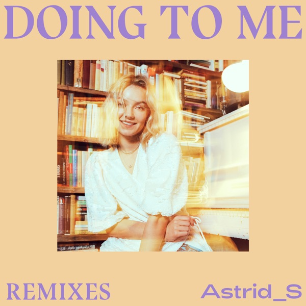 Doing To Me (Remixes) - Single