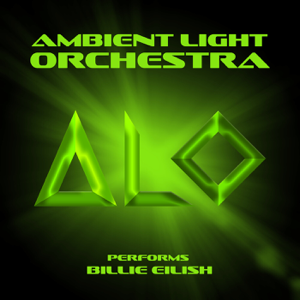 Ambient Light Orchestra - ALO Performs Billie Eilish
