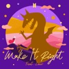 Make It Right (feat. Lauv) - Single