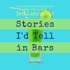 Jen Lancaster - Stories I'd Tell in Bars (Unabridged)  artwork