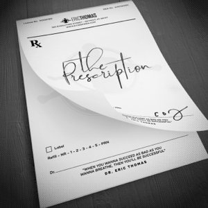Eric Thomas - The Prescription