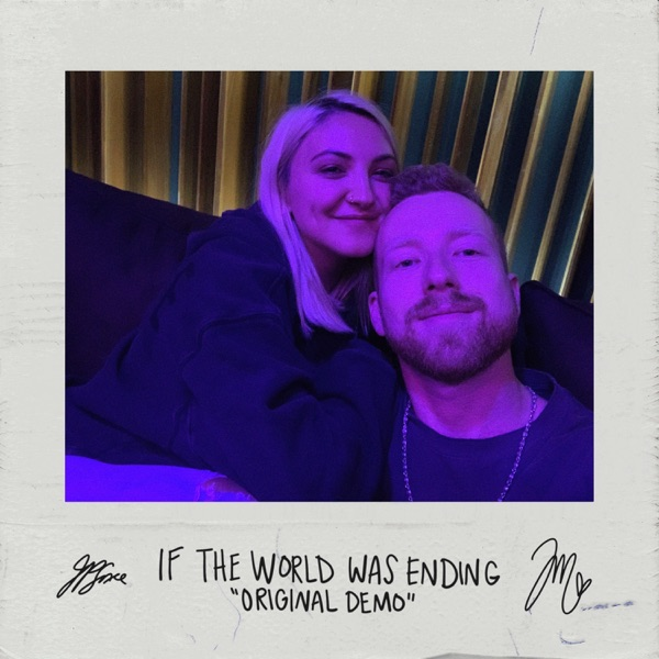 If The World Was Ending (Original Demo) [feat. Julia Michaels] - Single