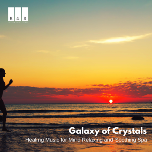 Various Artists - Galaxy of Crystals: Healing Music for Mind Relaxing and Soothing Spa