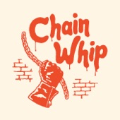 Chain Whip - Don't Talk to Me