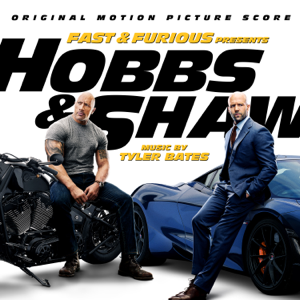 Tyler Bates - Fast & Furious Presents: Hobbs & Shaw (Original Motion Picture Score)