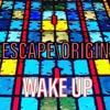 Wake Up (feat. Brandon Thomas) - Single, Escape\0rigin
