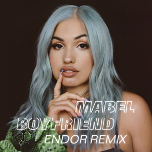 Mabel - Boyfriend (Endor Remix)