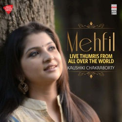 Album: Mehfil Live Thumris from All over the World by Kaushiki