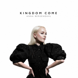 Anna Bergendahl - Kingdom Come