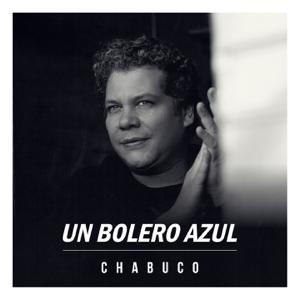 Chabuco - Un Bolero Azul
