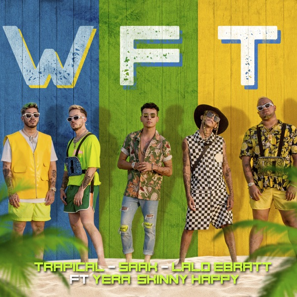WFT (feat. Yera & Skinny Happy) - Single