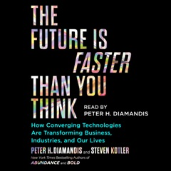 The Future Is Faster Than You Think (Unabridged)