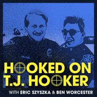Podcast cover art for Hooked on T.J. Hooker
