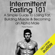 Peter Paulson - Intermittent Fasting 101: A Simple Guide to Losing Fat, Building Muscle and Becoming an Alpha Male (Unabridged)