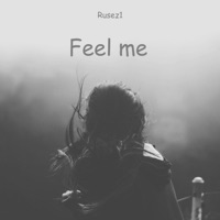 Feel Me - RUSEZ1
