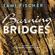 Tami Fischer - Burning Bridges - Fletcher University 1 (Ungekürzt)