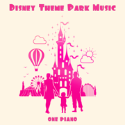 Disney Theme Park Music - One Piano - One Piano