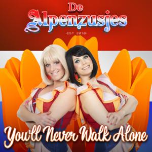 Alpenzusjes - You'll Never Walk Alone