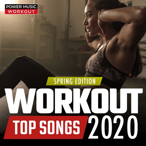 Workout Top Songs 2020: Spring Edition (32 Count [130-150 BPM]) [Remixes]