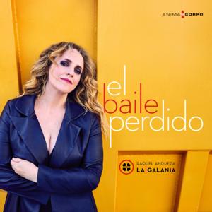 Raquel Andueza & La Galanía - El Baile Perdido