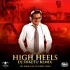 High Heels DJ Suketu Remix feat Yo Yo Honey Singh Single