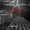 Killed by the City - Bhaskar & Alok mp3