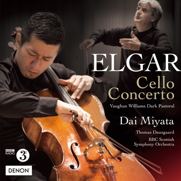 Elgar: Cello Concerto / Vaughan Williams: Dark Pastoral