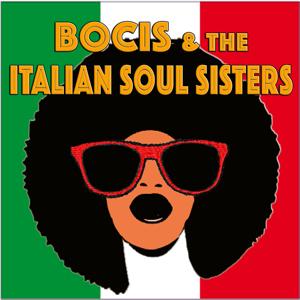 Alfredo Bochicchio - Bocis & Italian Soul Sisters