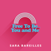 Free to Be… You and Me - Sara Bareilles