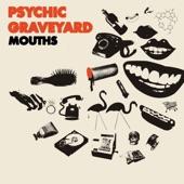 Psychic Graveyard - Lizard Mouth