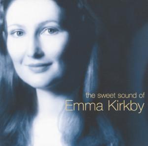 Dame Emma Kirkby - The Sweet Sound of Emma Kirkby